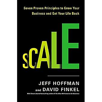 Skala: Sieben bewährte Prinzip steigern Sie Ihren Umsatz und Ihr Leben wieder