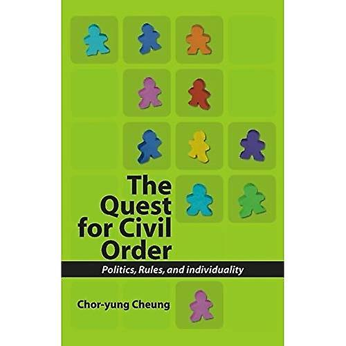 The Quest for Civil Order  Politics, Rules and Individuality
