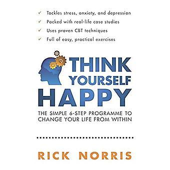 Pense-se feliz: O simples passo 6-programa para mudar a sua vida de dentro