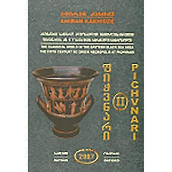 Pichvnari Volume 2, 1967-1987: The Classical World in the Eastern Black Sea Area, the Fifth Century BC Greek Necropolis at Pichvnari