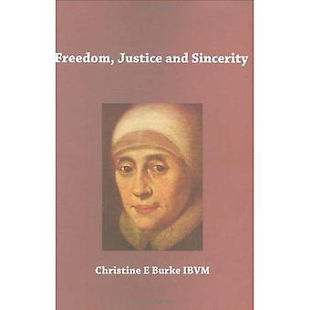 Freedom, Justice and Sincerity: Reflections on the Life and Spirituality of Mary Ward