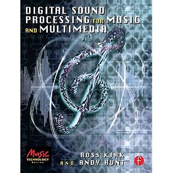 Digital Sound Processing for Music and Multimedia by Kirk & Ross