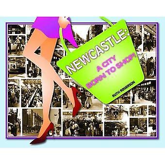 Newcastle: A City Born to Shop