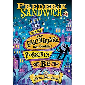 Frederik Sandwich and the Earthquake That Couldn't Possibly Be (Frederik Sandwich)