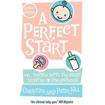A Perfect Start - Or Coping with the First Months of Parenthood by Chr