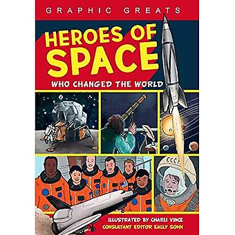 Heroes of Space: Who Changed the World (Graphic Greats)