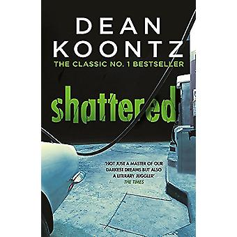 Shattered by Dean Koontz - 9781472248169 Book
