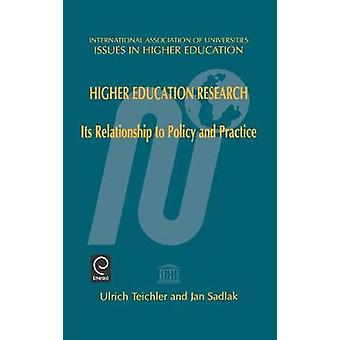 Higher Education Researchits Relationship to Policy and Practiceissues in Higher Education Series Ihes Volume 15 by Teichler & U.