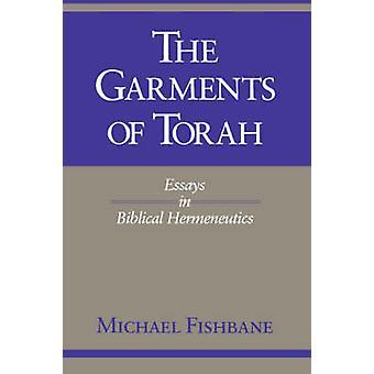 Die Gewänder der Thora Essays in biblischen Hermeneutik von Fishbane & Michael