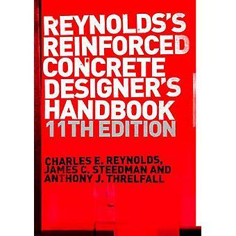 Armerad betong formgivare handbok elfte upplagan av Reynolds & Charles E.