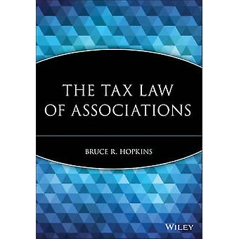 The Tax Law of Associations by Hopkins & Bruce R.
