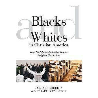 Sorte og hvide i Christian Amerika hvordan racediskrimination figurer religiøse overbevisninger af Shelton & Jason E.