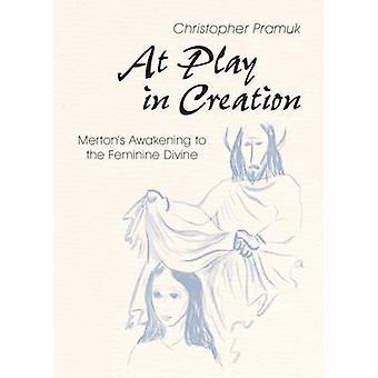 På leken i skapandet Mertons uppvaknande till det feminina gudomligt av Pramuk & Christopher
