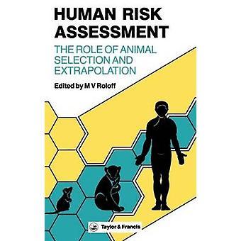 Menschlichen Risikobewertung die Rolle von tierischen Auswahl und Extrapolation von Bonnett & Raymond