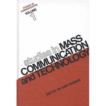Studies in Communication Volume 1 Studies in Mass Communication and Technology by Thomas & Sari