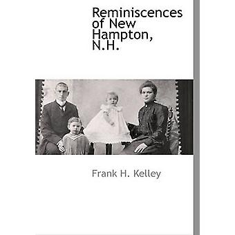 Réminiscences de New Hampton N.H. par Kelley & Frank H.