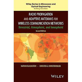 Radio Propagation and Adaptive Antennas for Wireless Communication Networks Terrestrial Atmospheric and Ionospheric by Blaunstein & Nathan