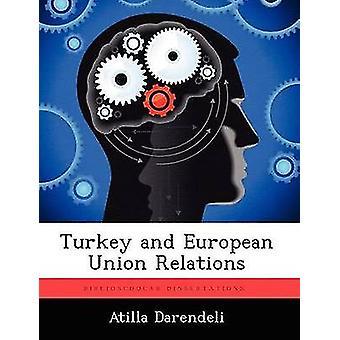 Turkiet och Europeiska unionen förbindelser av Darendeli & Atilla