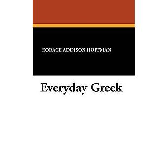 Everyday Greek by Hoffman & Horace Addison