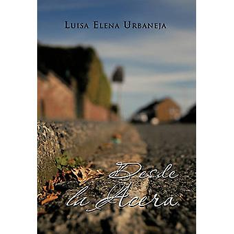Desde La Acera by Urbaneja & Luisa Elena