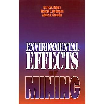 Environmental Effects of Mining by Ripley & Earle A.