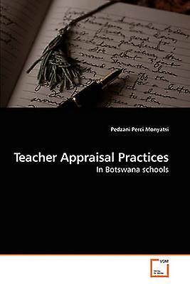 Teacher Appraisal Practices by Monyatsi & Pedzani Perci