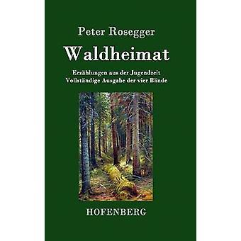Waldheimat by Rosegger & Peter