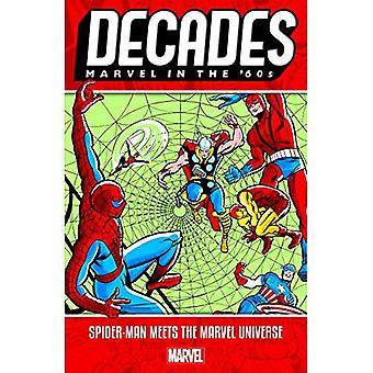 Dziesięciolecia: Marvel w latach 60 - Spider-man spełnia uniwersum Marvela