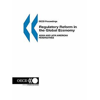 OECD Proceedings Reguleringsreformer verdensøkonomien asiatiske og latinamerikanske perspektiver av OECD. Publisert av OECD publisering