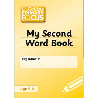 Collins Primary Focus - My Second Word Book - Spelling - 9780007427093