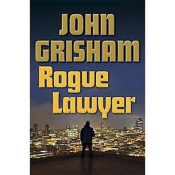 Rogue Lawyer by John Grisham - 9780385539432 Book