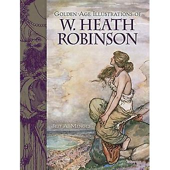 Golden-Age Illustrations of W. Heath Robinson by William H. Robinson