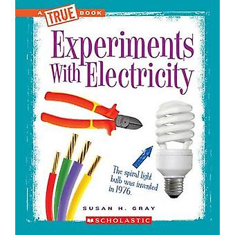 Experiments with Electricity by Susan Heinrichs Gray - 9780531266441