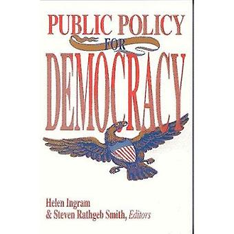 Public Policy for Democracy by Helen M. Ingram - Steven Rathgeb Smith