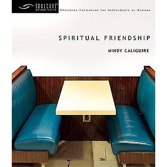 Spiritual Friendship by Mindy Caliguire - 9780830835102 Book