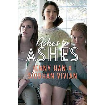 Ashes to Ashes by Jenny Han - Siobhan Vivian - 9781442440814 Book