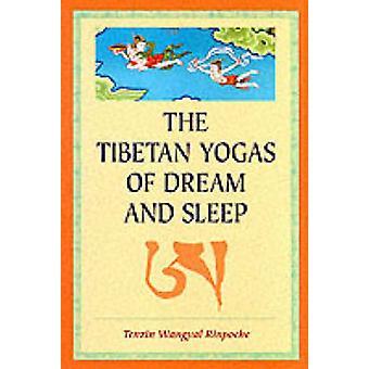 The Tibetan Yogas of Dream and Sleep by Wangyal Rinpoche Tenzin - 978