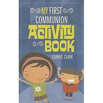 My First Communion Activity Book by Connie Clark - 9781627850094 Book