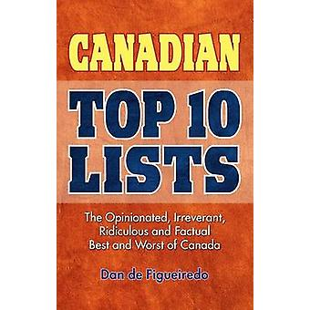 Canadian Top 10 Lists - The Opinionated - Irreverant - Ridiculous and