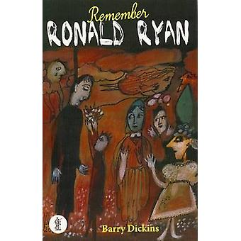 Remember Ronald Ryan by Barry Dickins - 9781925005295 Book