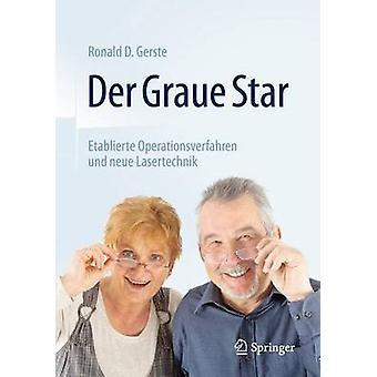 Der Graue Star - Etablierte Operationsverfahren Und Neue Lasertechnik