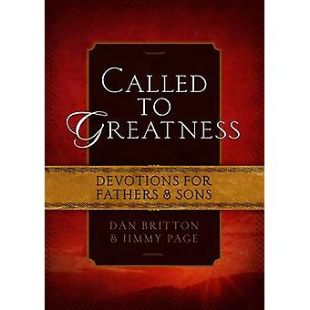 Called to Greatness - Devotions for Fathers and Sons by Dan Britton -