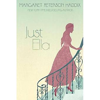 Just Ella by Margaret Peterson Haddix - 9781481420211 Book