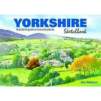 Yorkshire Sketchbook by Jim Watson