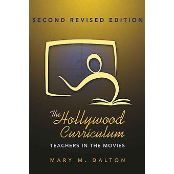 The Hollywood Curriculum: Teachers in the Movies (Counterpoints) (Paperback) by Dalton Mary M.