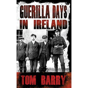 Guerilla Days in Ireland (Paperback) by Barry Tom