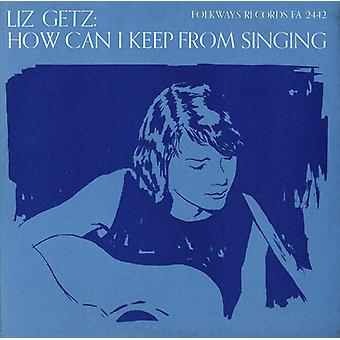 Liz Getz - How Can I Keep From Singing [CD] USA import