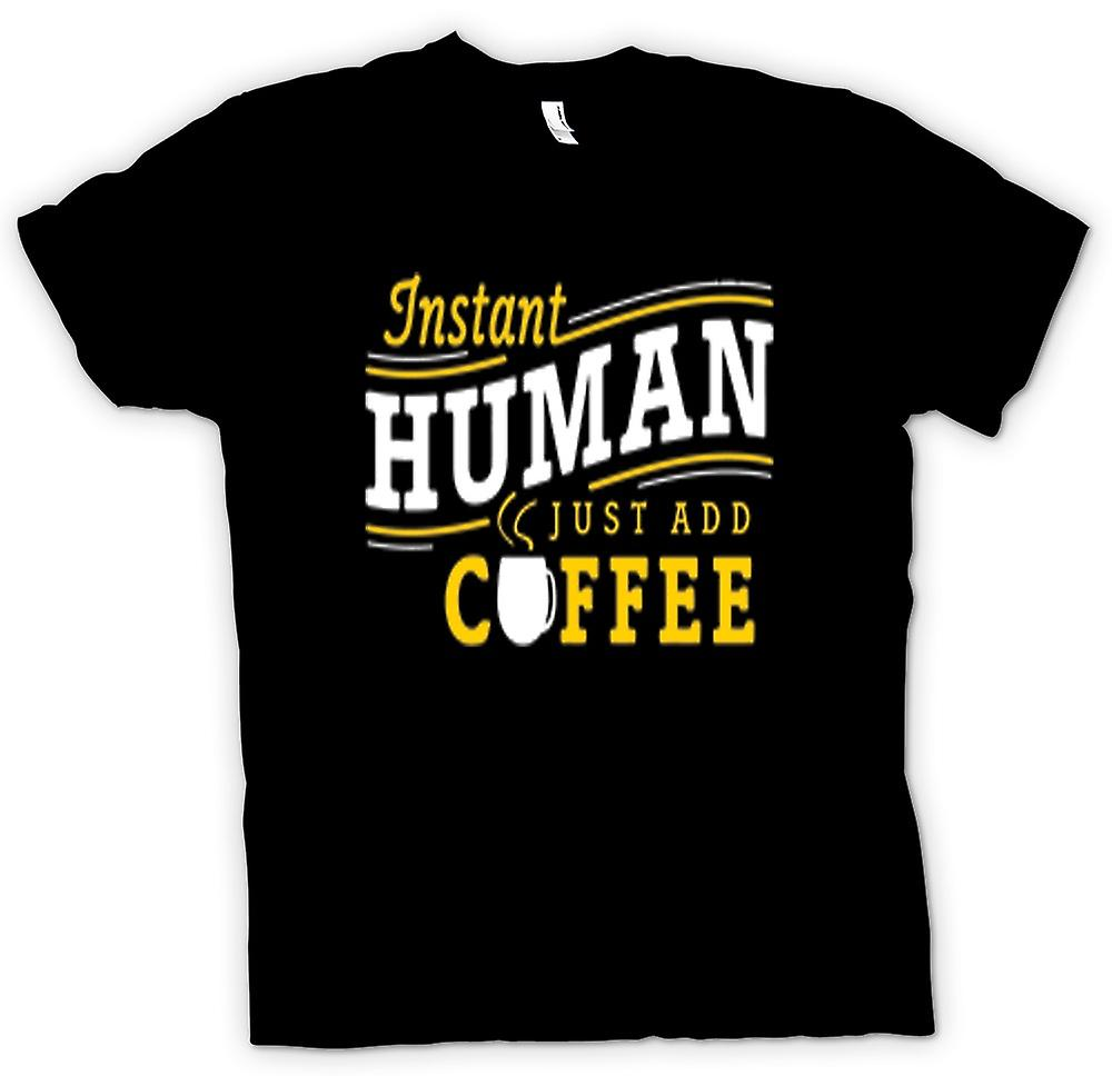 Womens T-shirt - Instant human, just add Coffee