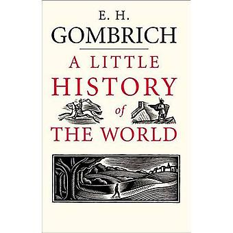 A Little History of the World by Ernst H. Gombrich - Clifford Harper