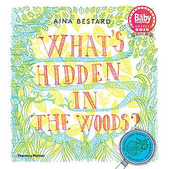 What's Hidden in the Woods? by Aina Bestard - 9780500650530 Book